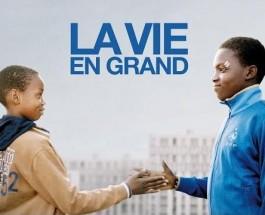 La Vie en Grand (Trăiește din plin)